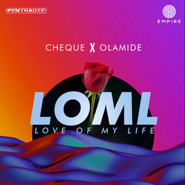 Download Cheque - LOML Ft Olamide Mp3